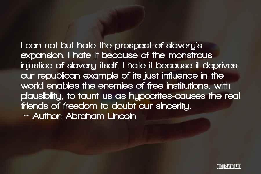 Hate In The World Quotes By Abraham Lincoln