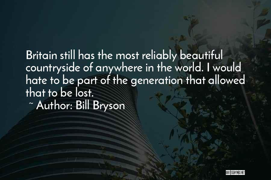 Hate In The World Quotes By Bill Bryson