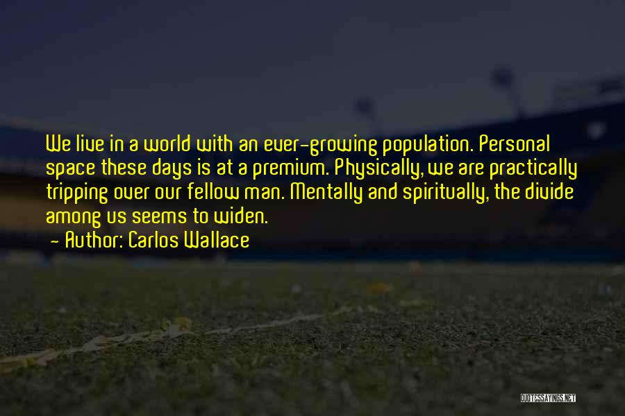 Hate In The World Quotes By Carlos Wallace