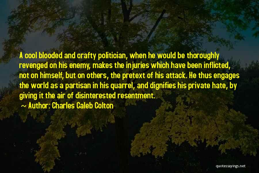 Hate In The World Quotes By Charles Caleb Colton