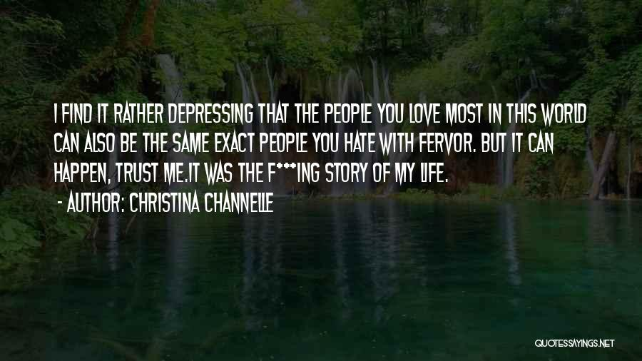 Hate In The World Quotes By Christina Channelle