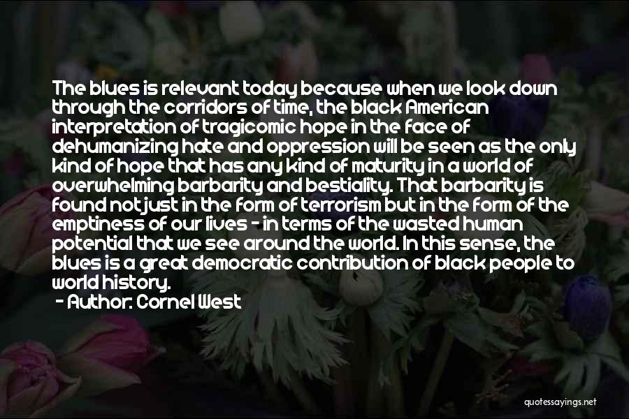Hate In The World Quotes By Cornel West