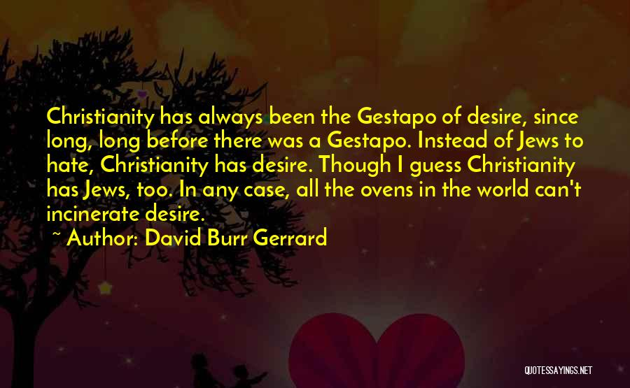 Hate In The World Quotes By David Burr Gerrard