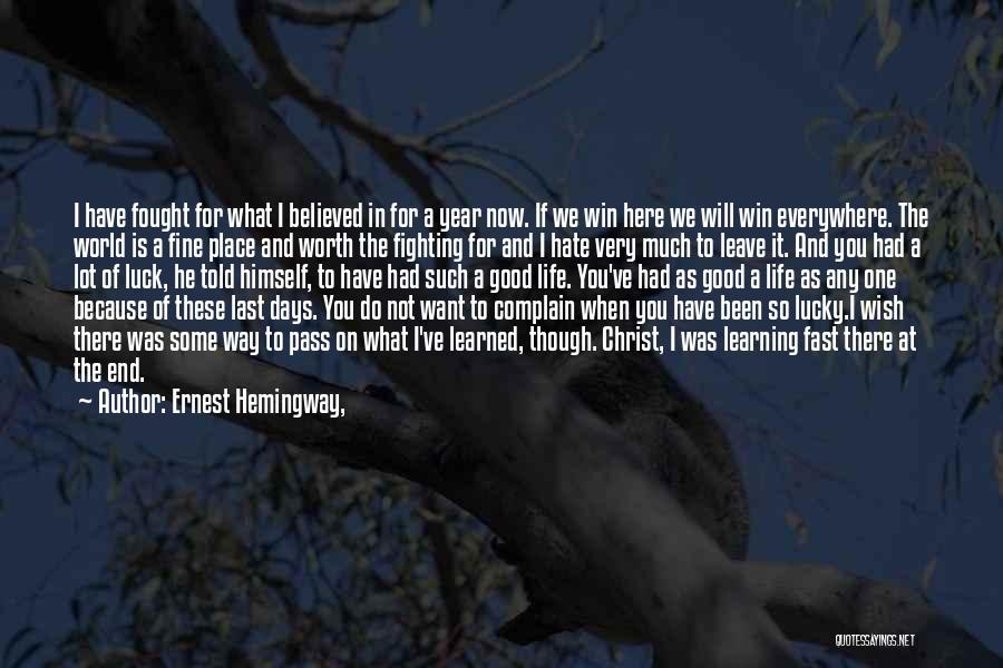 Hate In The World Quotes By Ernest Hemingway,
