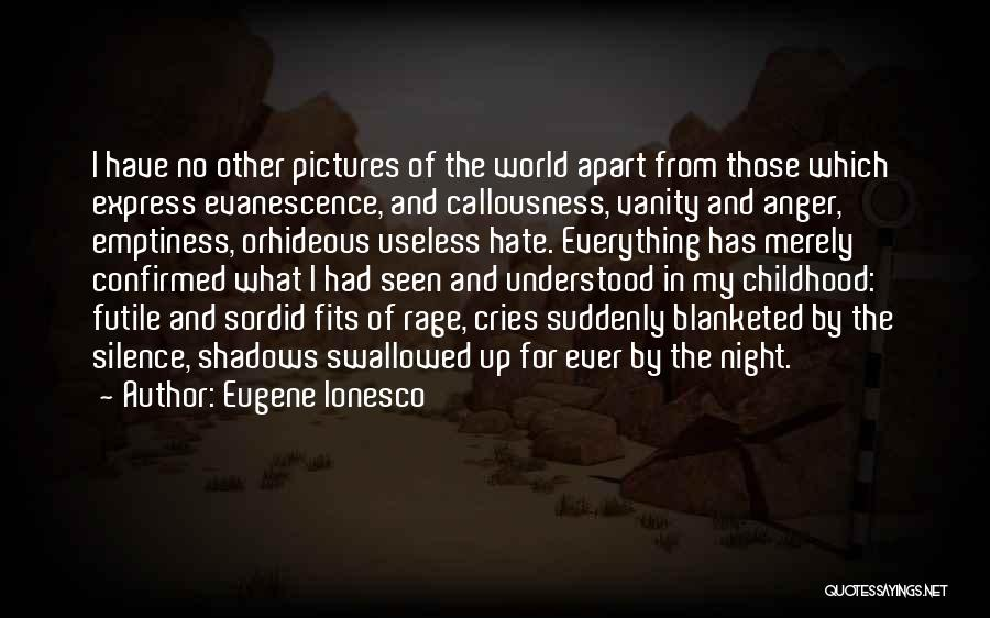 Hate In The World Quotes By Eugene Ionesco