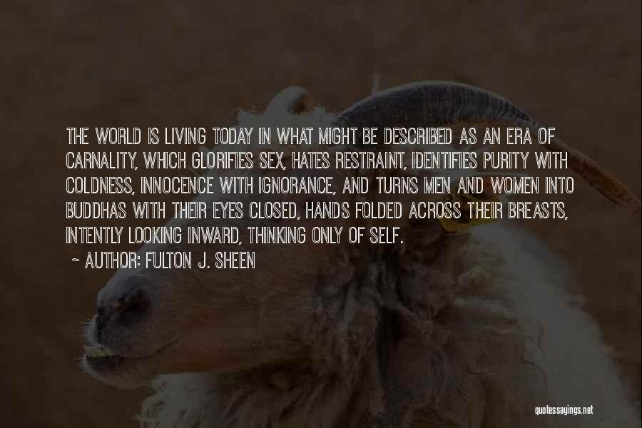 Hate In The World Quotes By Fulton J. Sheen