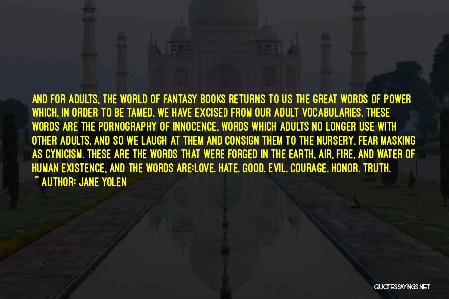 Hate In The World Quotes By Jane Yolen
