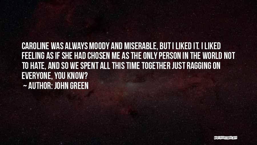 Hate In The World Quotes By John Green