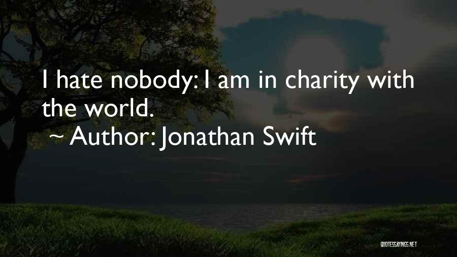 Hate In The World Quotes By Jonathan Swift