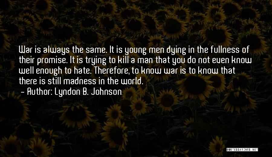 Hate In The World Quotes By Lyndon B. Johnson