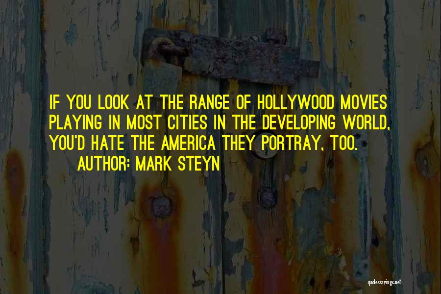 Hate In The World Quotes By Mark Steyn