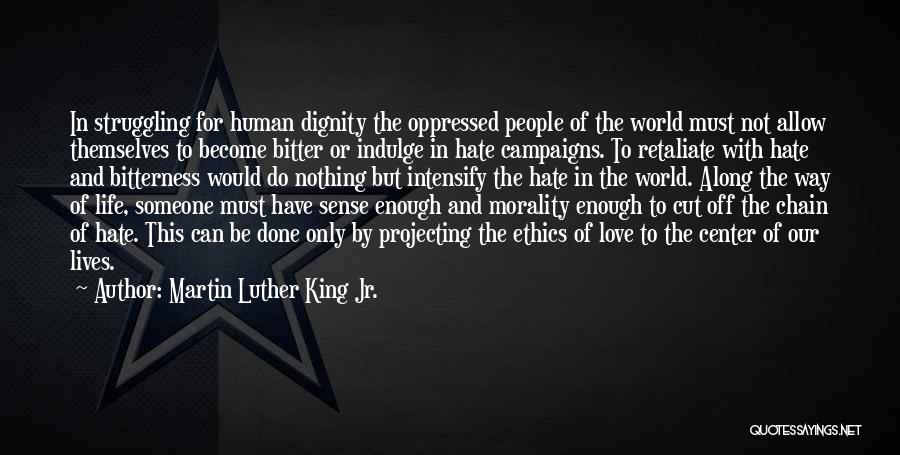 Hate In The World Quotes By Martin Luther King Jr.