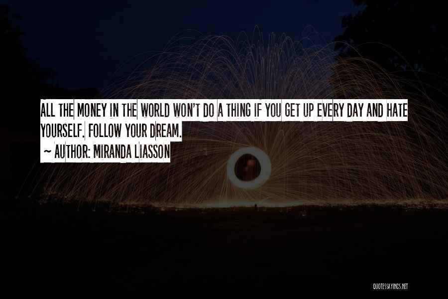Hate In The World Quotes By Miranda Liasson