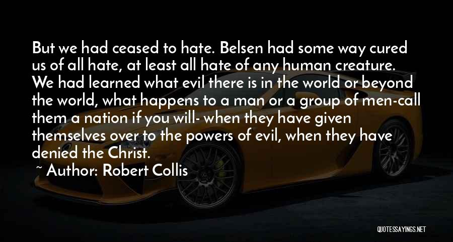 Hate In The World Quotes By Robert Collis