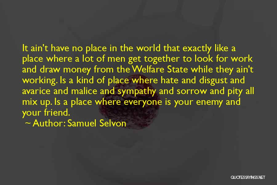 Hate In The World Quotes By Samuel Selvon