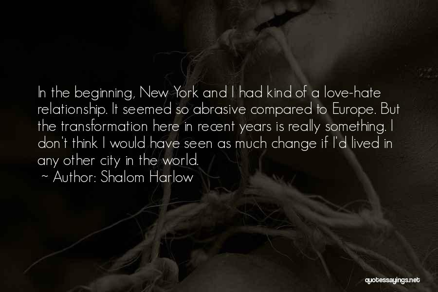 Hate In The World Quotes By Shalom Harlow