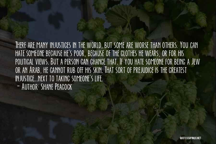 Hate In The World Quotes By Shane Peacock