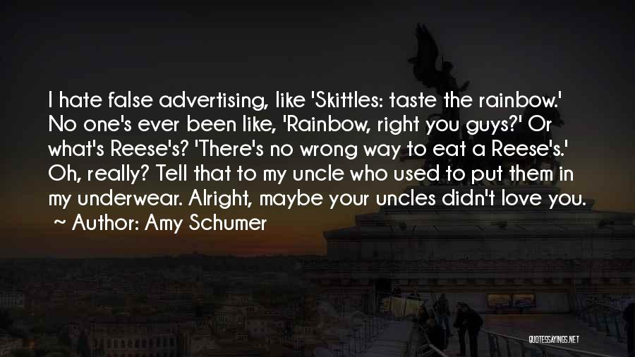 Hate No One Quotes By Amy Schumer