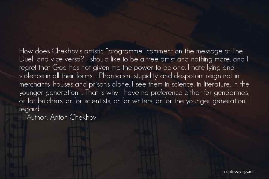Hate No One Quotes By Anton Chekhov
