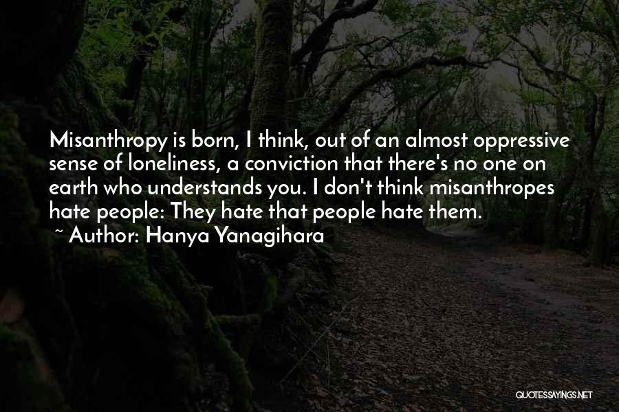 Hate No One Quotes By Hanya Yanagihara