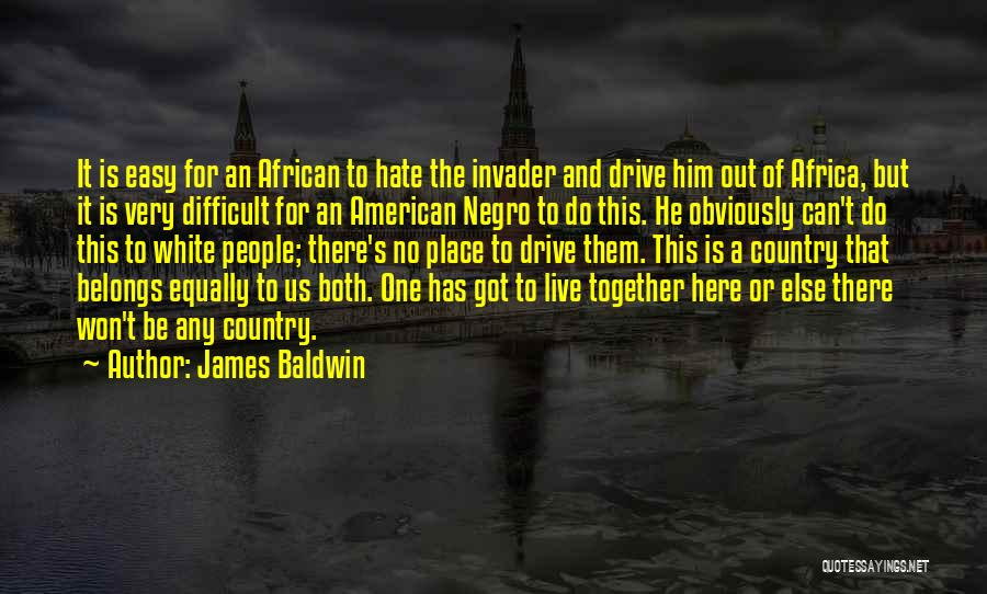 Hate No One Quotes By James Baldwin