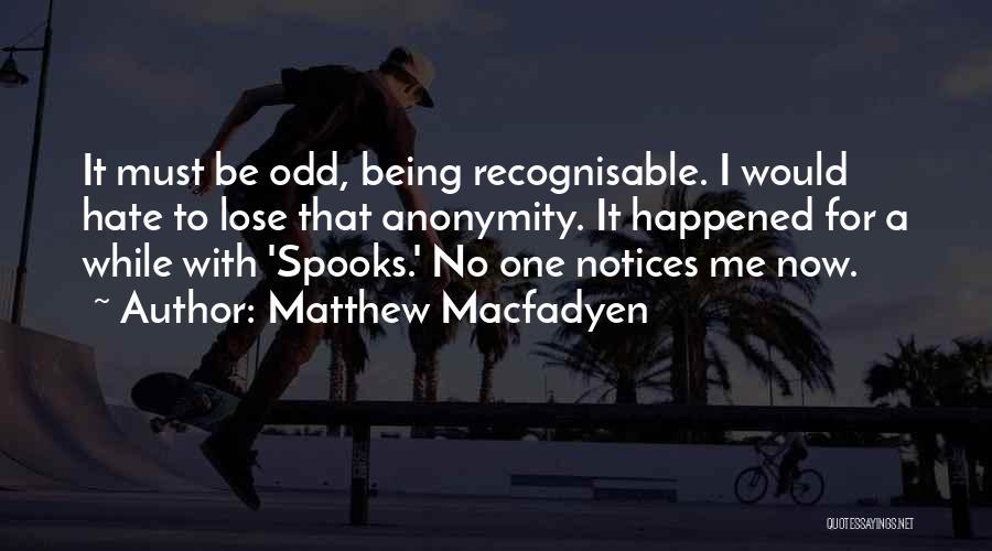 Hate No One Quotes By Matthew Macfadyen