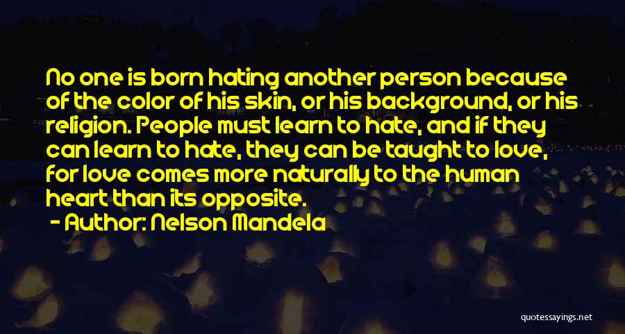 Hate No One Quotes By Nelson Mandela