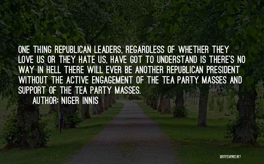 Hate No One Quotes By Niger Innis
