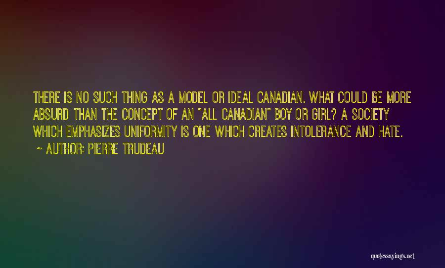 Hate No One Quotes By Pierre Trudeau