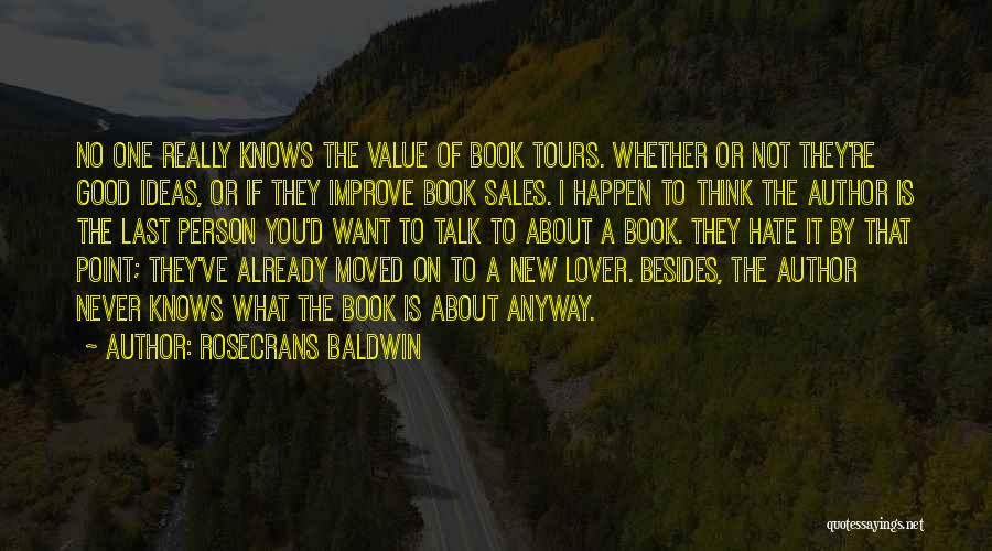 Hate No One Quotes By Rosecrans Baldwin