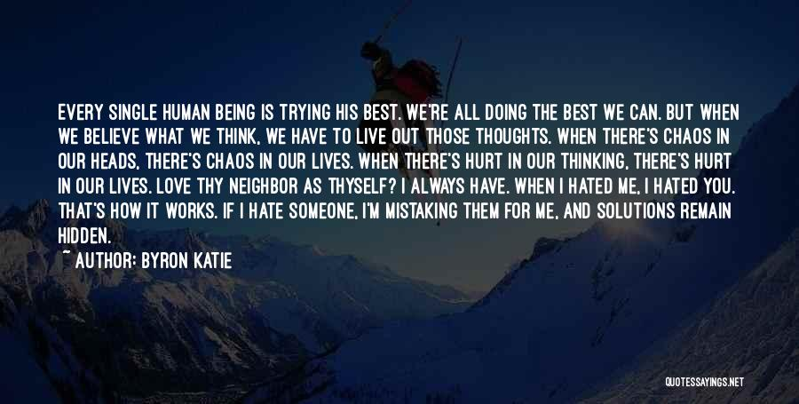 Hate Someone You Love Quotes By Byron Katie