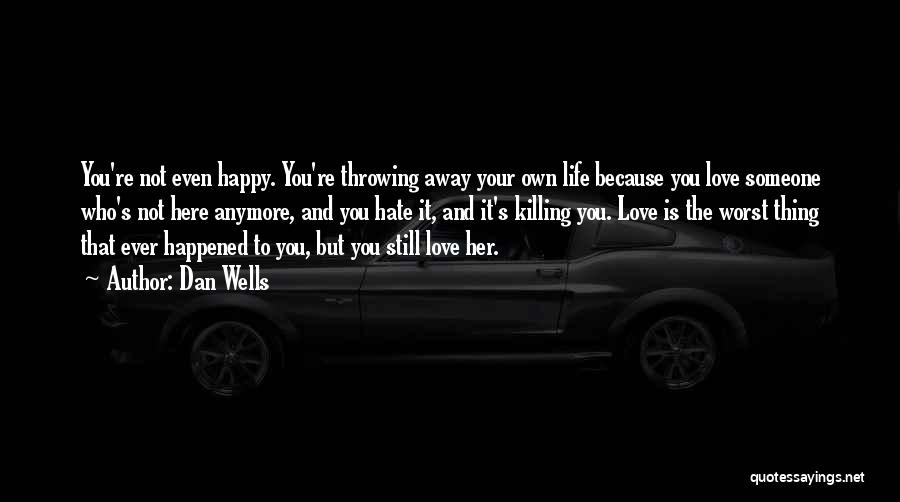 Hate Someone You Love Quotes By Dan Wells