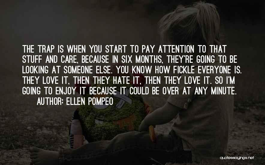 Hate Someone You Love Quotes By Ellen Pompeo