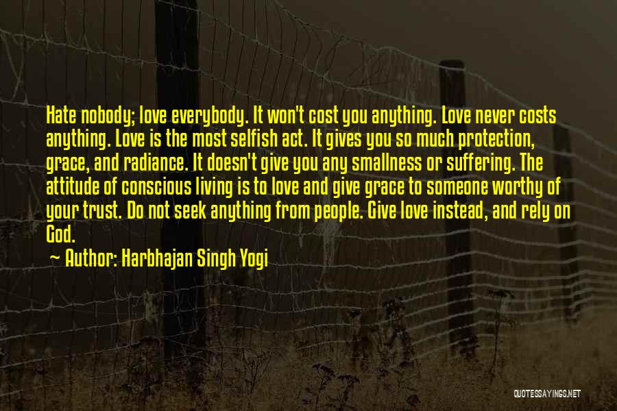 Hate Someone You Love Quotes By Harbhajan Singh Yogi