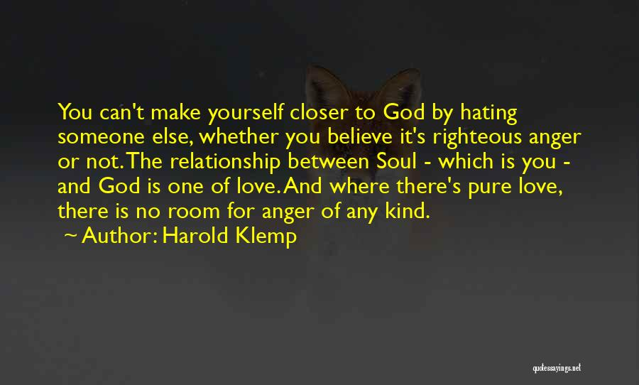 Hate Someone You Love Quotes By Harold Klemp