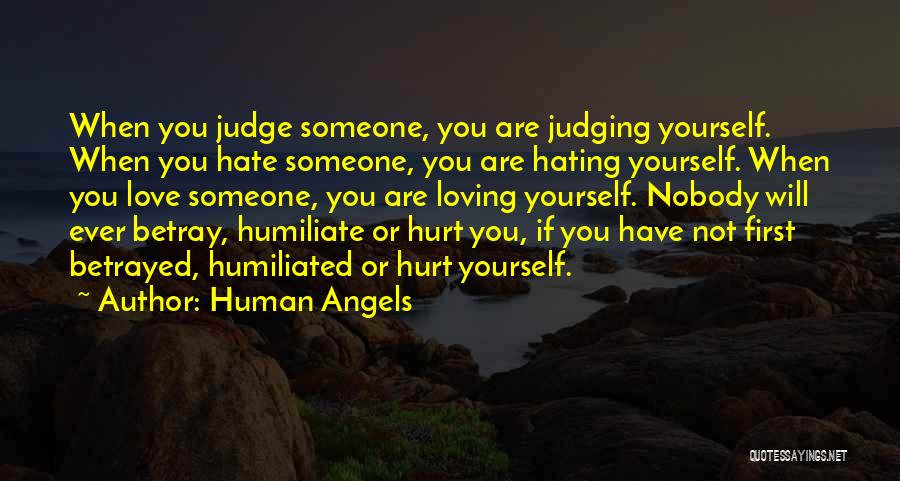 Hate Someone You Love Quotes By Human Angels