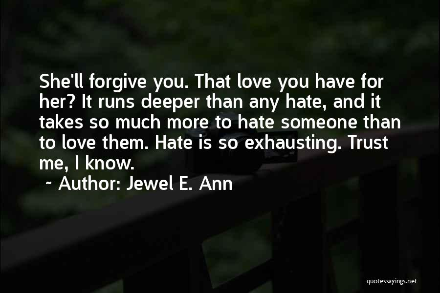 Hate Someone You Love Quotes By Jewel E. Ann