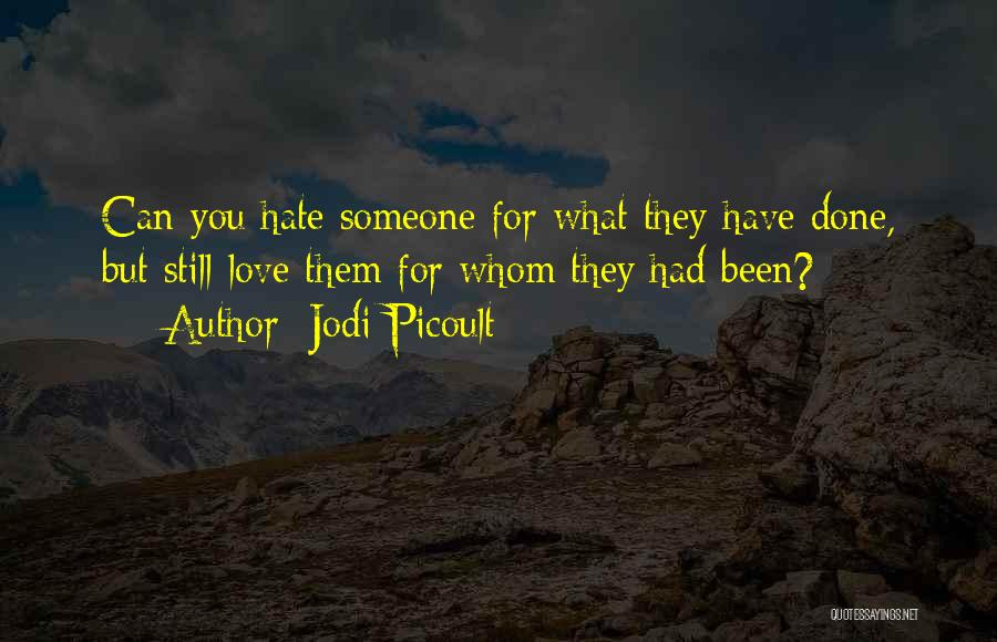Hate Someone You Love Quotes By Jodi Picoult