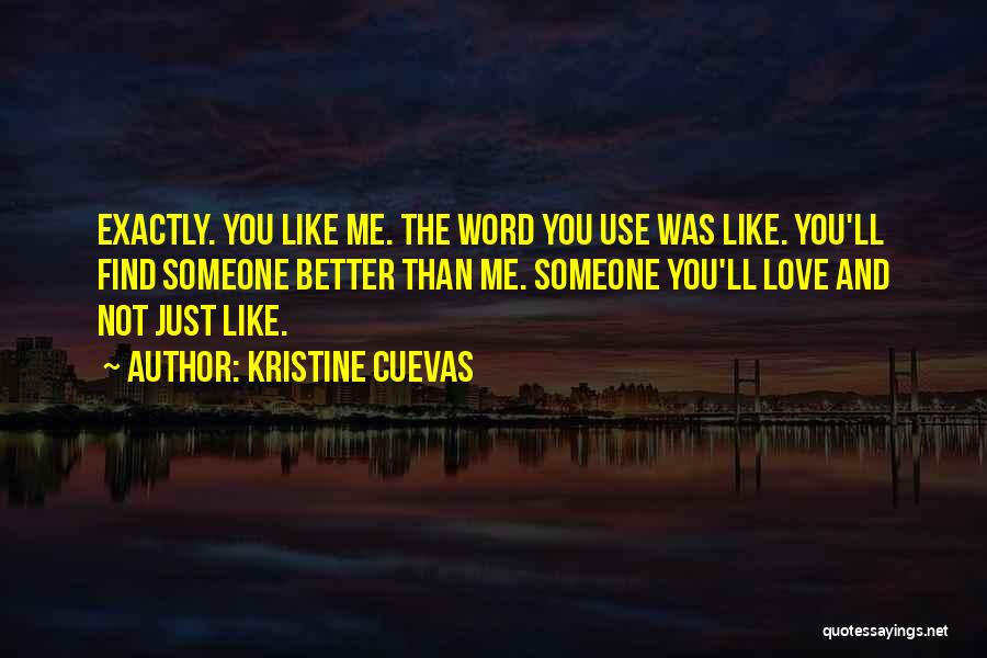 Hate Someone You Love Quotes By Kristine Cuevas