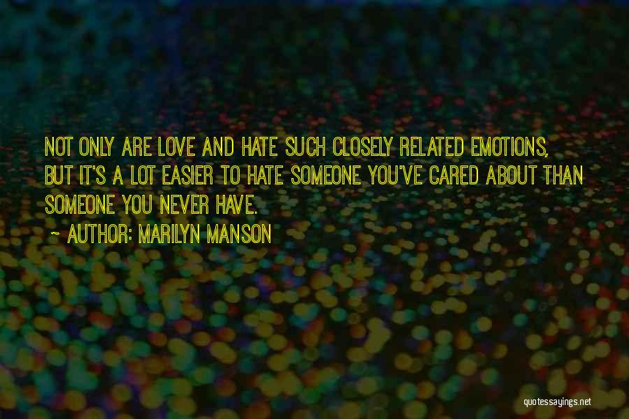 Hate Someone You Love Quotes By Marilyn Manson