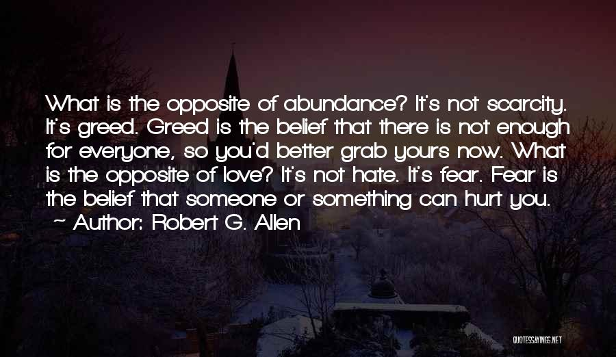 Hate Someone You Love Quotes By Robert G. Allen