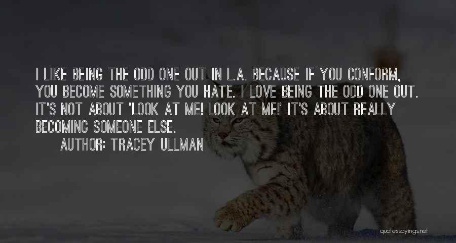 Hate Someone You Love Quotes By Tracey Ullman