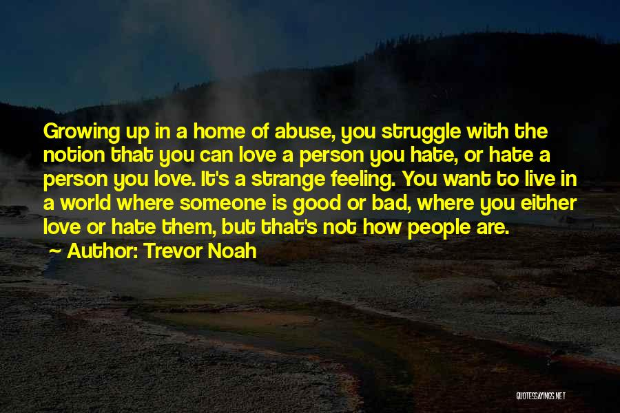 Hate Someone You Love Quotes By Trevor Noah