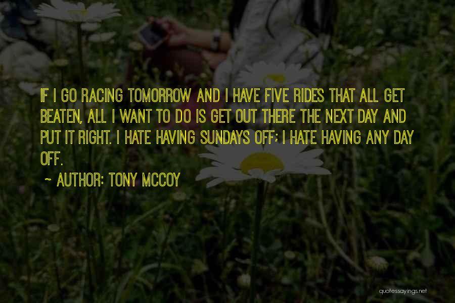 Hate Sundays Quotes By Tony McCoy