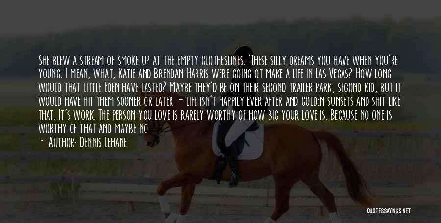 Hate To Lose Love To Win Quotes By Dennis Lehane