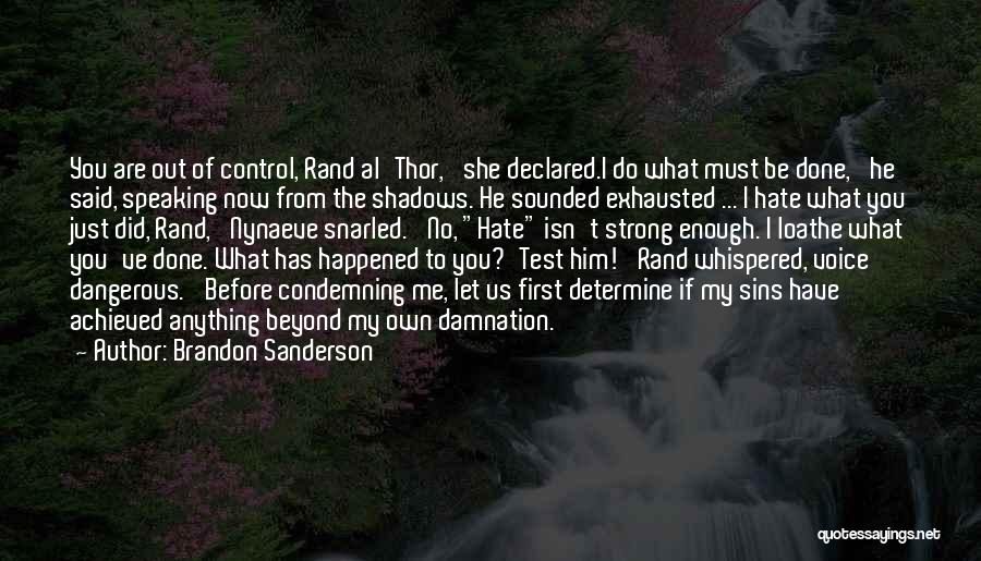 Hate What You Did Quotes By Brandon Sanderson