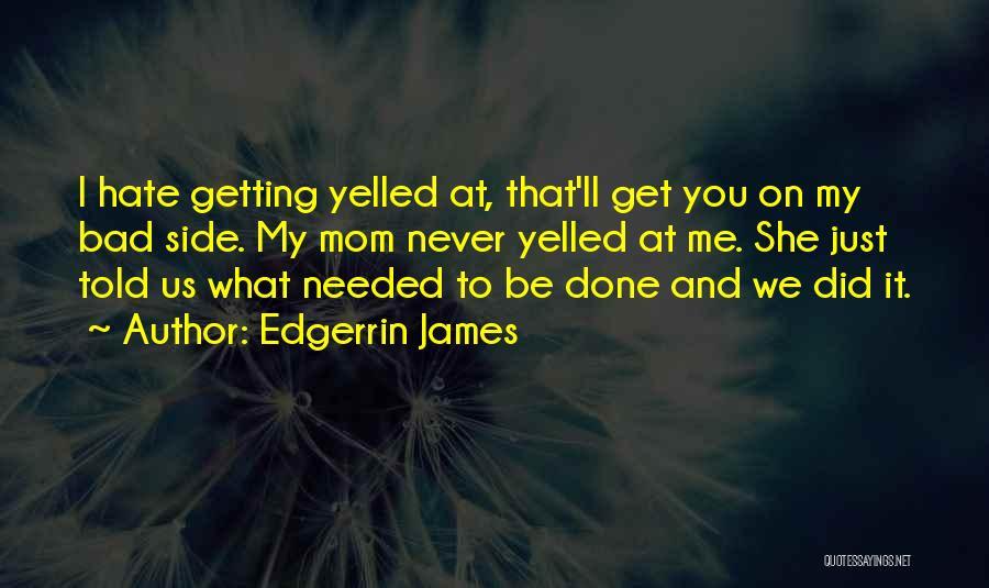 Hate What You Did Quotes By Edgerrin James