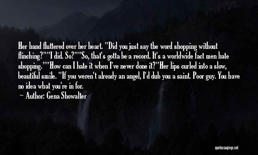 Hate What You Did Quotes By Gena Showalter