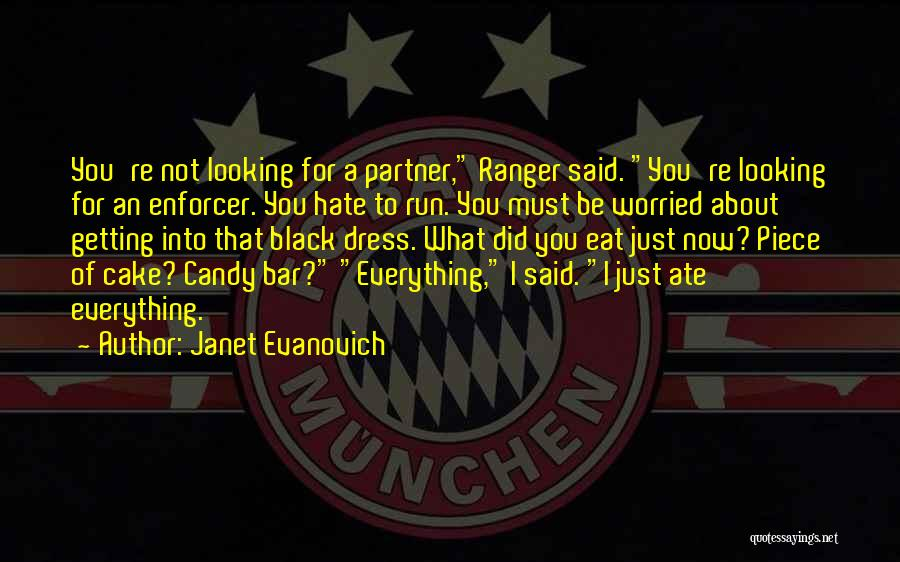 Hate What You Did Quotes By Janet Evanovich