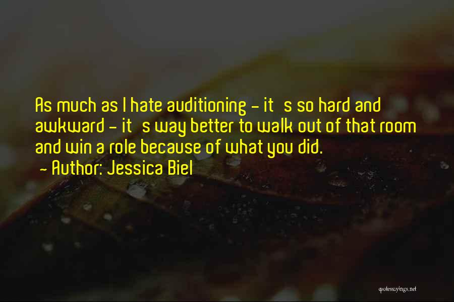 Hate What You Did Quotes By Jessica Biel